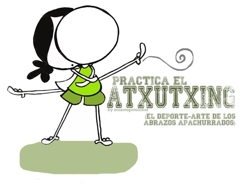 atxutxing (o el deporte-arte de los abrazos apachurrados)