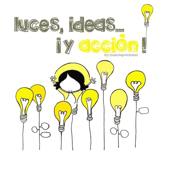 luces, ideas y acción